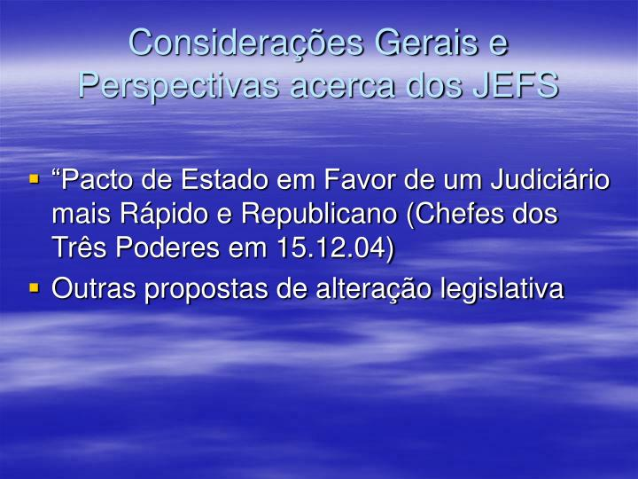 Considerações Gerais e Perspectivas acerca dos JEFS