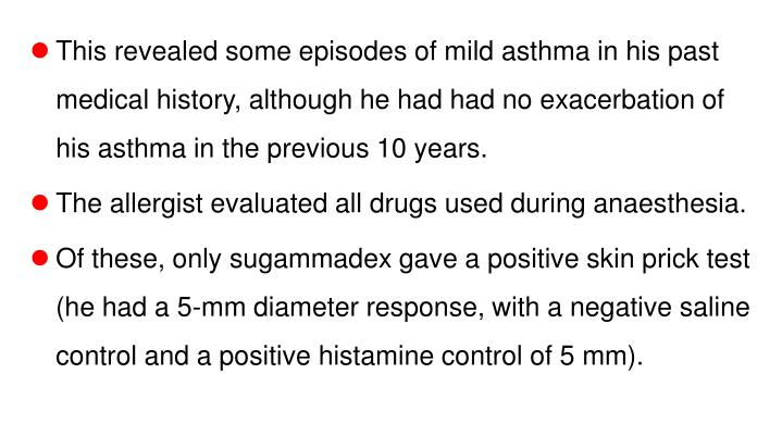 This revealed some episodes of mild asthma in his past medical history, although he had had no exacerbation of his asthma in the previous 10 years.