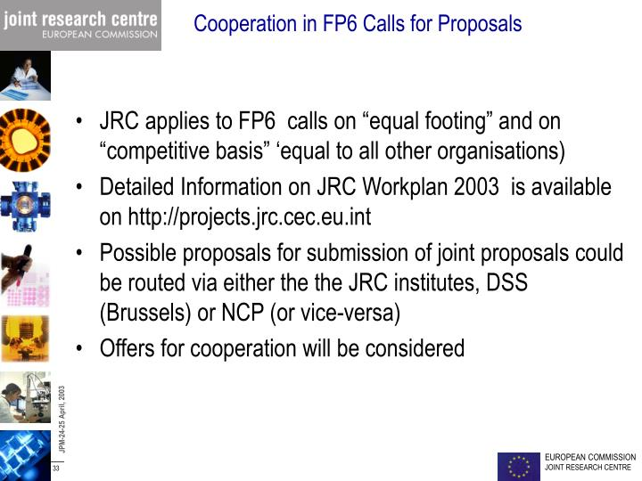 "JRC applies to FP6  calls on ""equal footing"" and on ""competitive basis"" 'equal to all other organisations)"