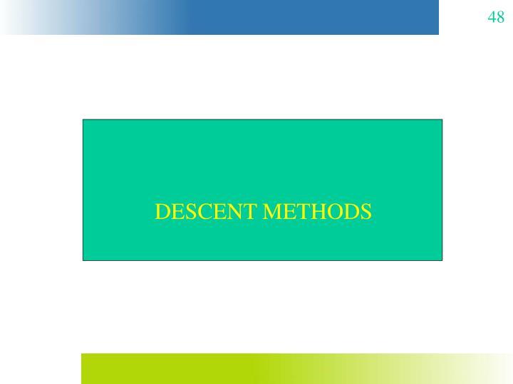DESCENT METHODS