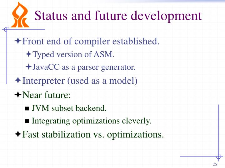 Status and future development