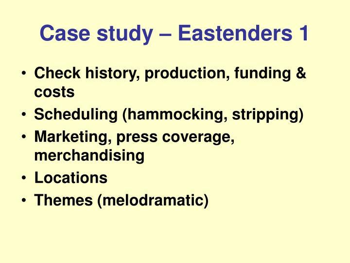 Case study – Eastenders 1