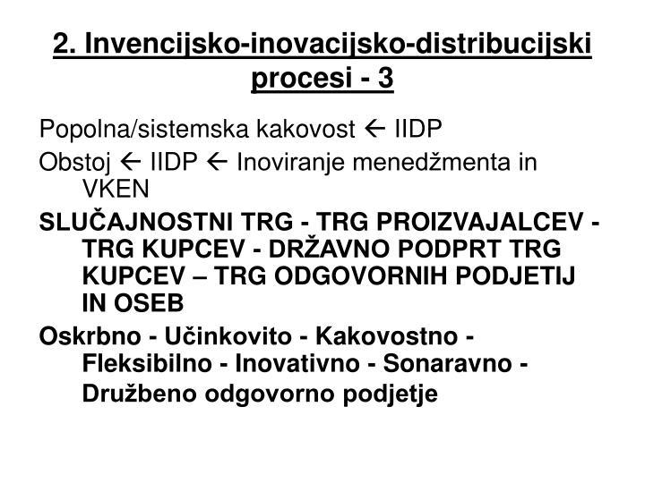 2. Invencijsko-inovacijsko-distribucijski procesi - 3