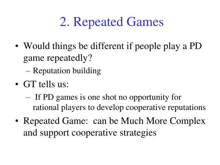 2. Repeated Games