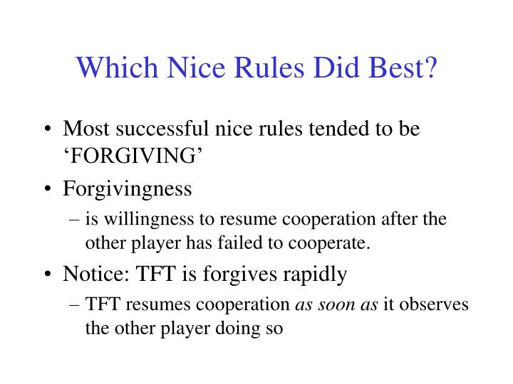 Which Nice Rules Did Best?
