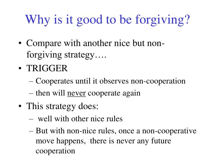 Why is it good to be forgiving?