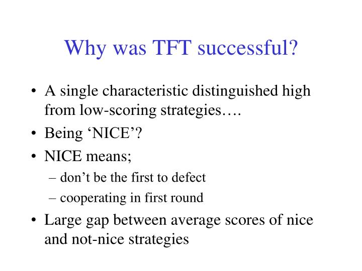 Why was TFT successful?