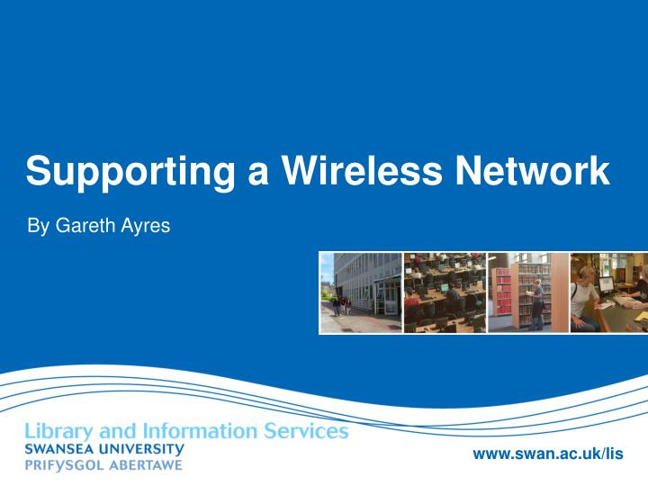 Supporting a wireless network
