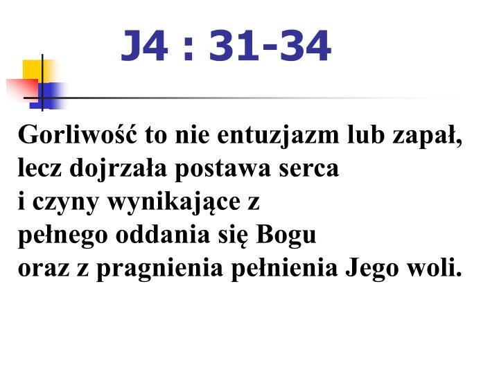 J4 : 31-34
