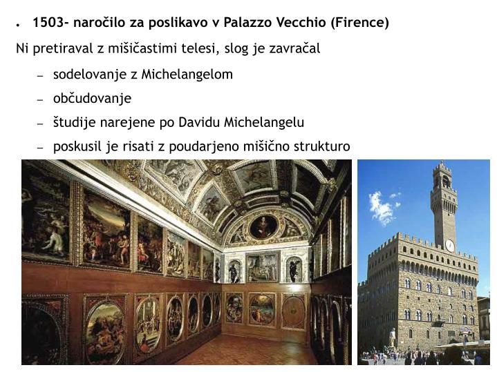 1503- naročilo za poslikavo v Palazzo Vecchio (Firence)