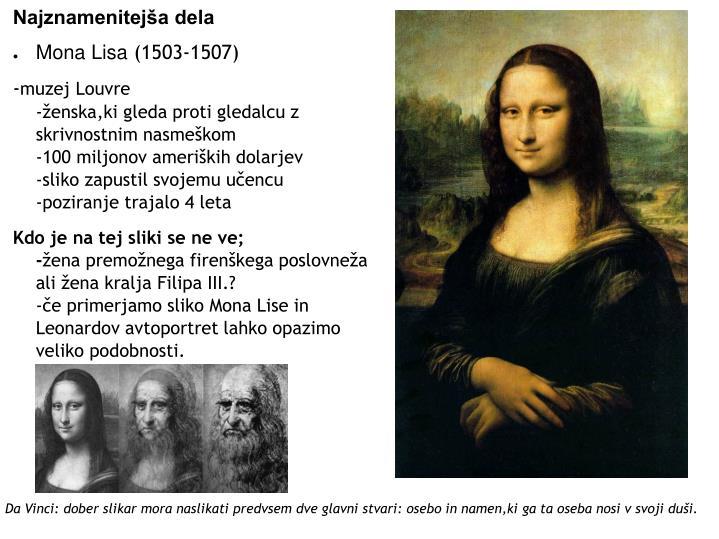 Da Vinci: dober slikar mora naslikati predvsem dve glavni stvari: osebo in namen,ki ga ta oseba nosi v svoji duši.