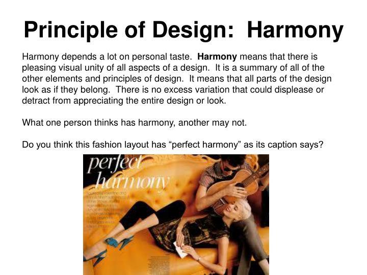 Principle of Design:  Harmony