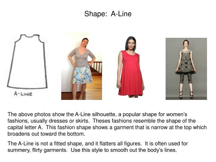 Shape:  A-Line