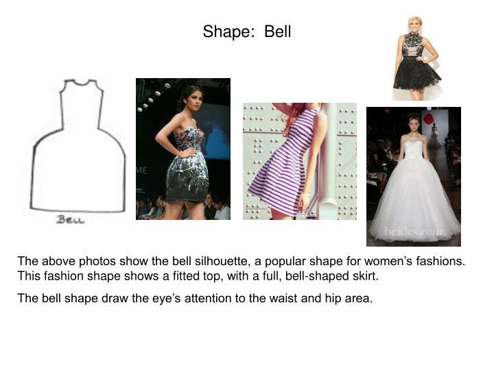 Shape:  Bell