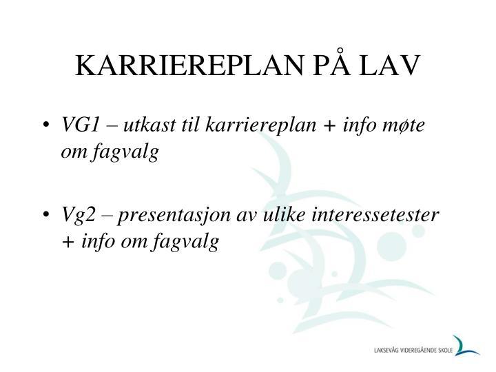 KARRIEREPLAN PÅ LAV