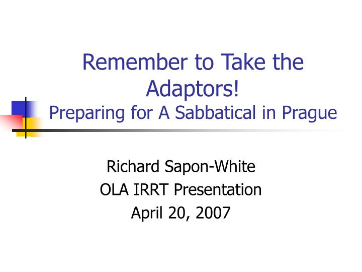 Remember to Take the Adaptors!