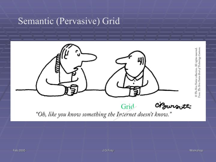 Semantic (Pervasive) Grid