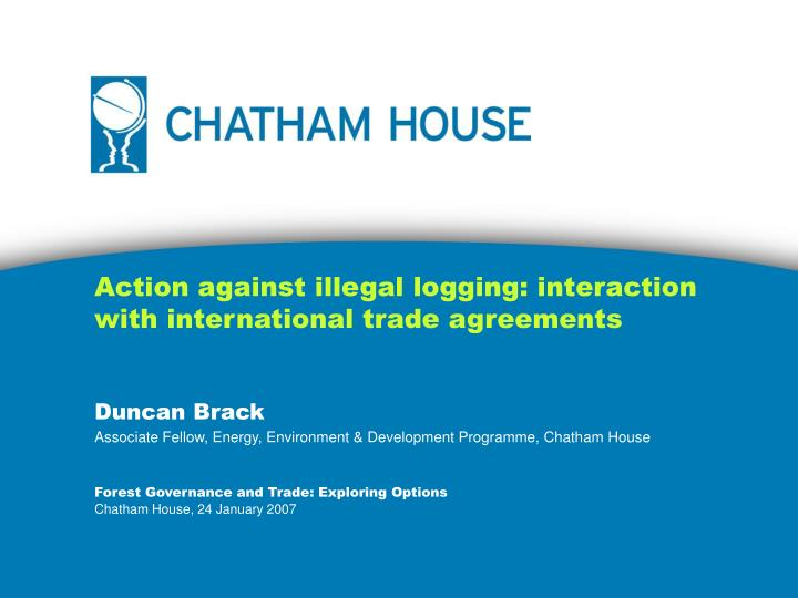 Action against illegal logging interaction with international trade agreements