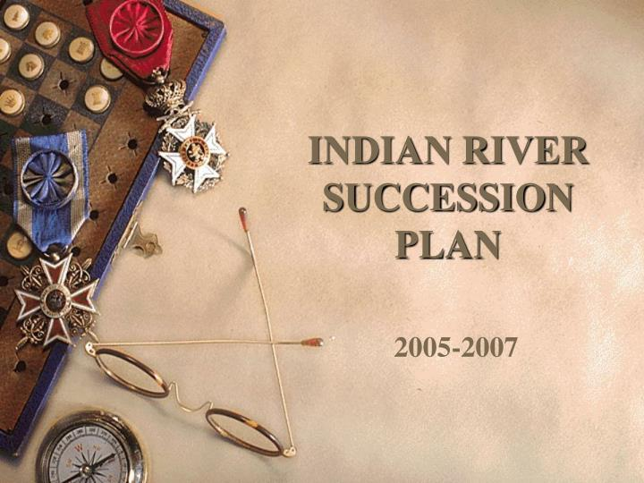 Indian river succession plan