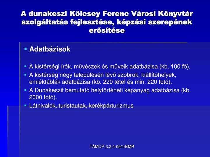 A dunakeszi Kölcsey Ferenc Városi Könyvtár szolgáltatás fejlesztése, képzési szerepének erősítése