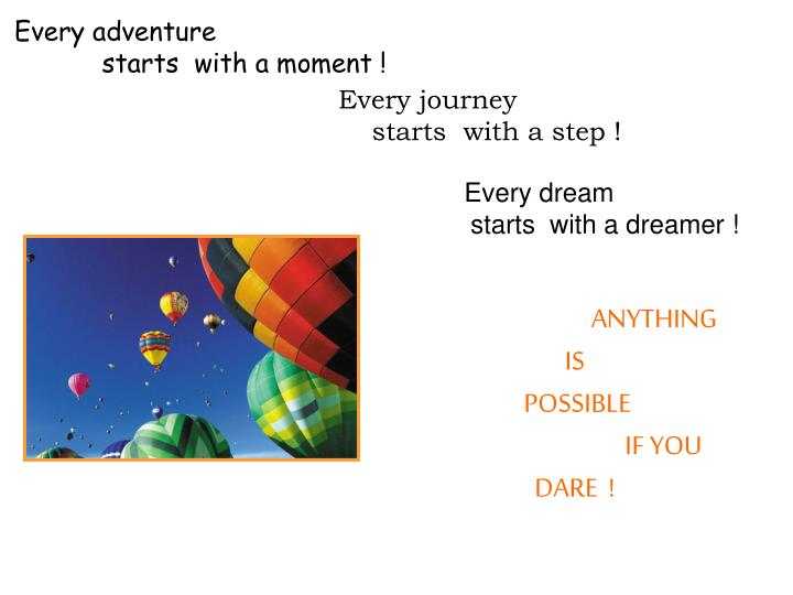 Every adventure