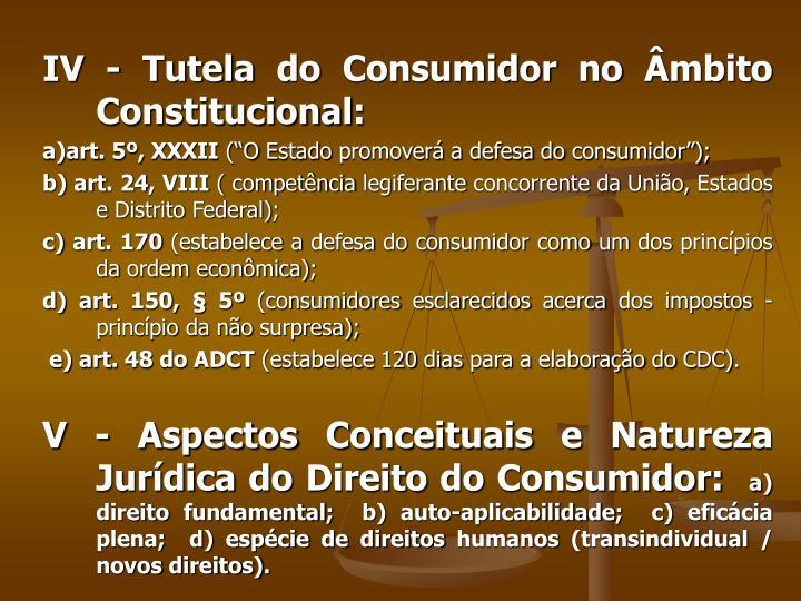IV - Tutela do Consumidor no Âmbito Constitucional: