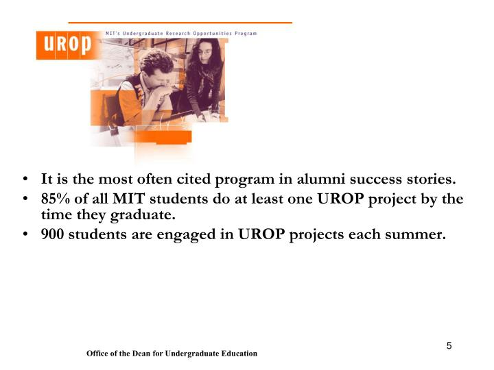 It is the most often cited program in alumni success stories.