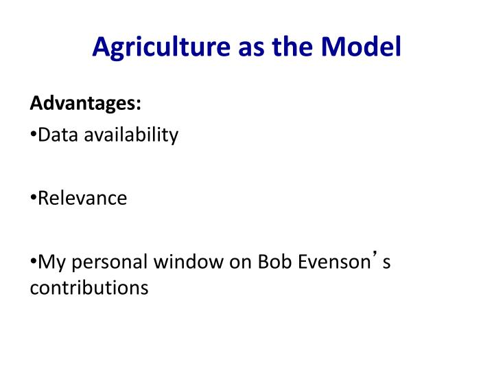 Agriculture as the Model