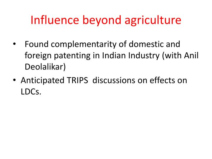 Influence beyond agriculture