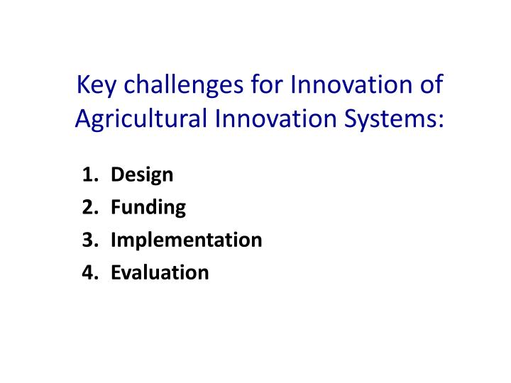 Key challenges for Innovation of Agricultural Innovation Systems: