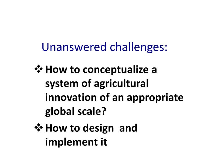 Unanswered challenges:
