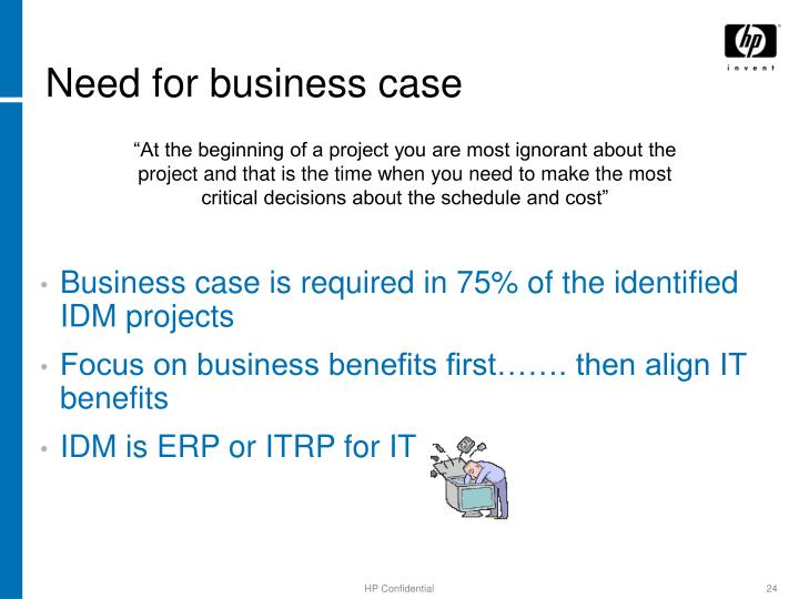 Need for business case