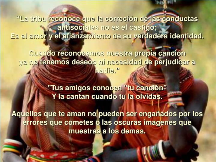 """""""La tribu reconoce que la correción de las conductas"""