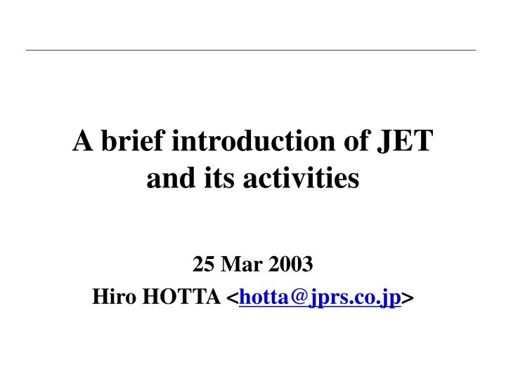 a brief introduction of jet and its activities