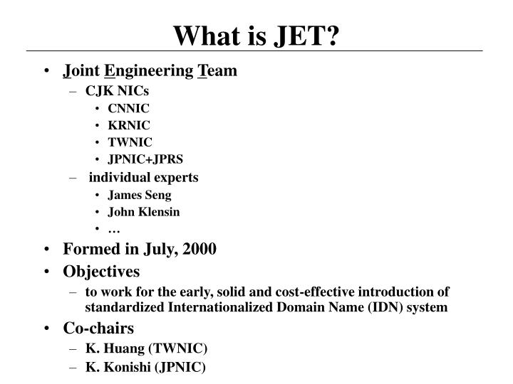 What is JET?