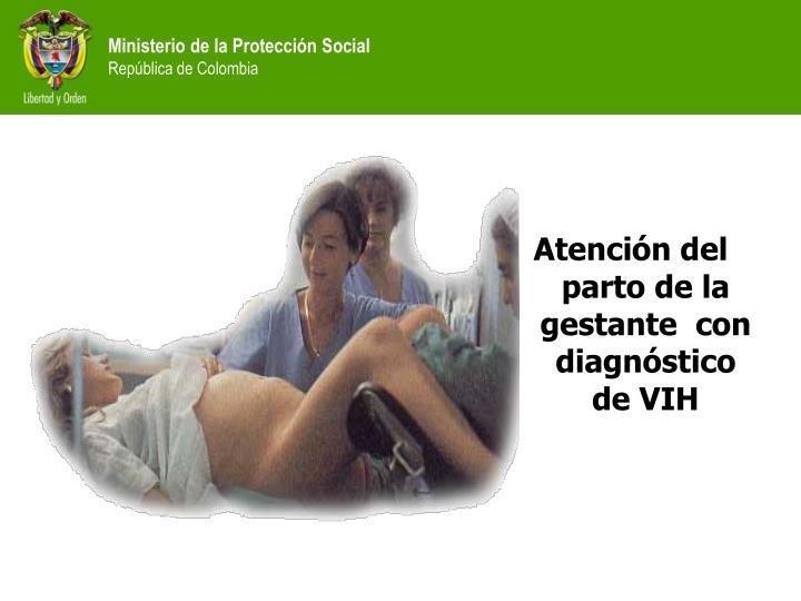 Atención del parto de la gestante  con diagnóstico  de VIH