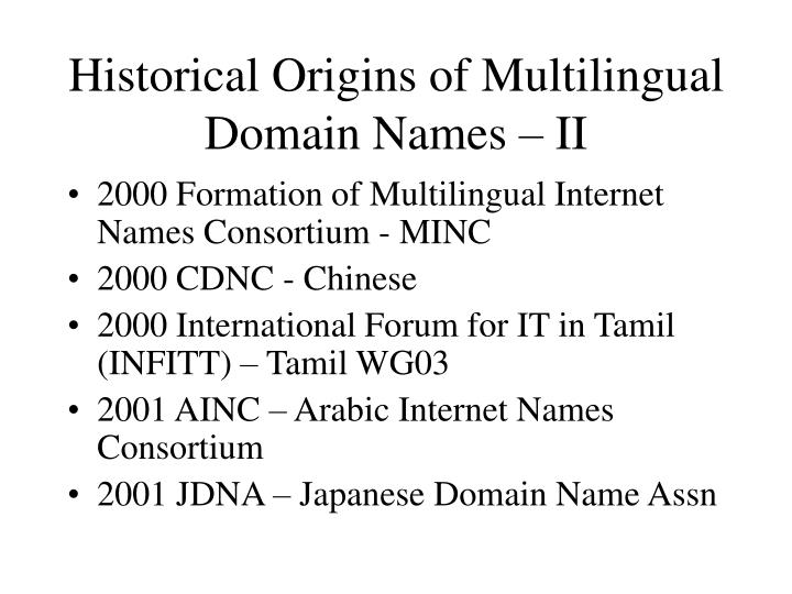 Historical origins of multilingual domain names ii