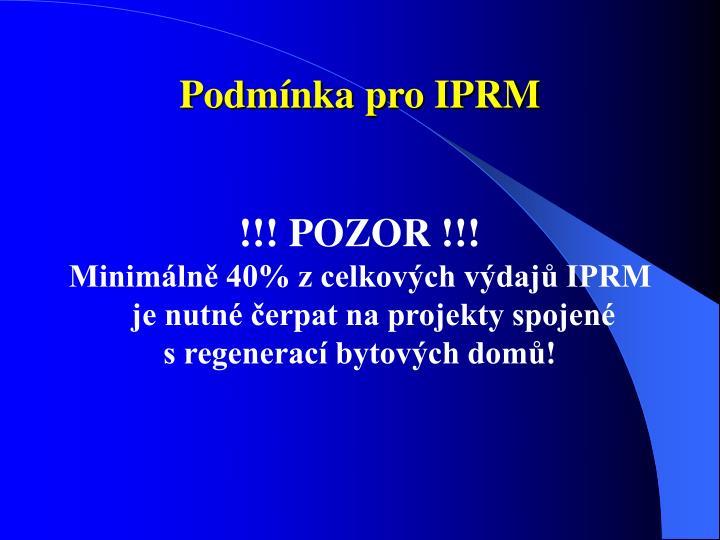 Podmínka pro IPRM