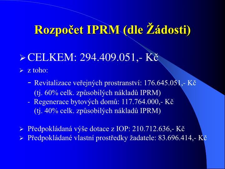 Rozpočet IPRM (dle Žádosti)
