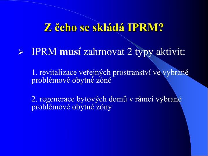 Z čeho se skládá IPRM?