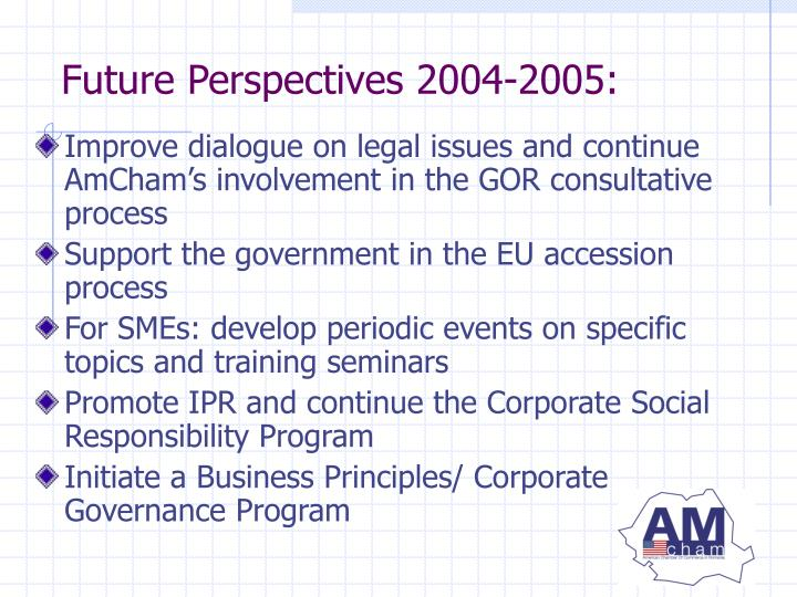 Improve dialogue on legal issues and continue AmCham's involvement in the GOR consultative process