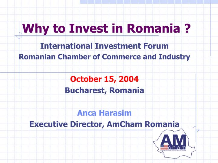 Why to invest in romania