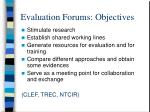 evaluation forums objectives