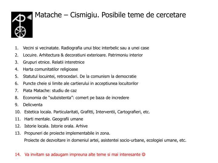 Matache – Cismigiu. Posibile teme de cercetare