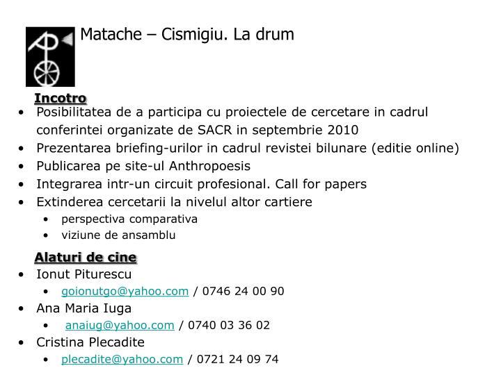 Matache – Cismigiu. La drum
