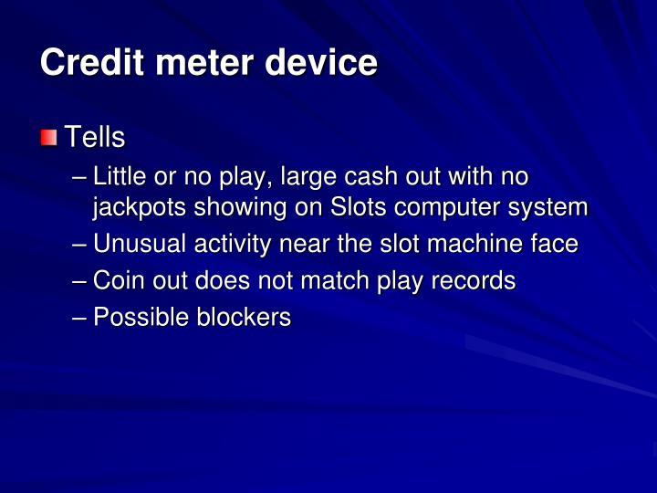 Credit meter device