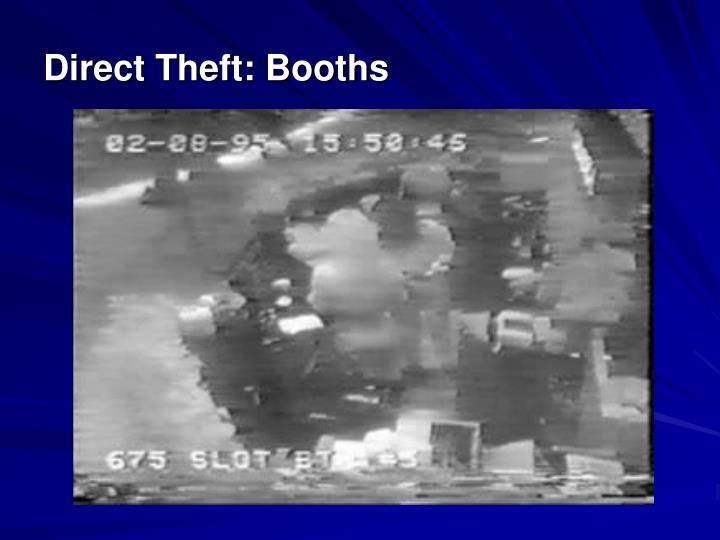Direct Theft: Booths