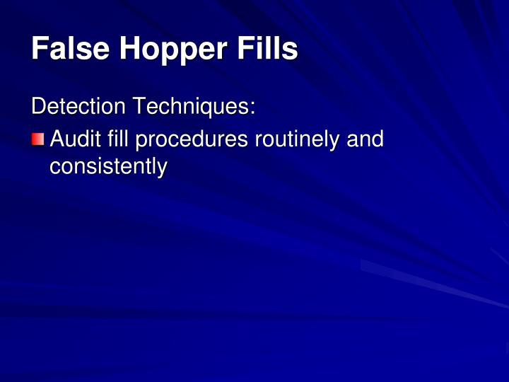 False Hopper Fills