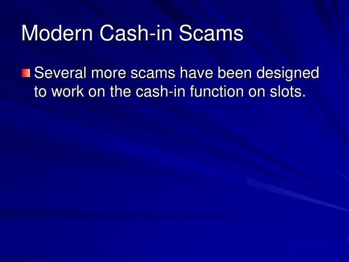 Modern Cash-in Scams
