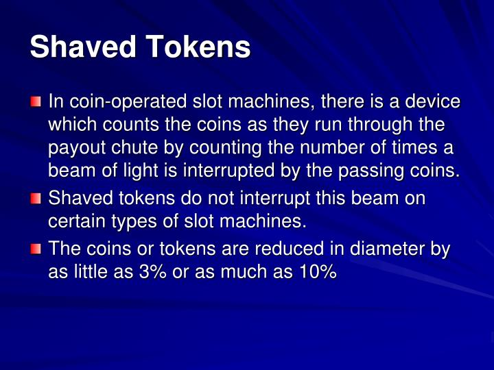 Shaved Tokens